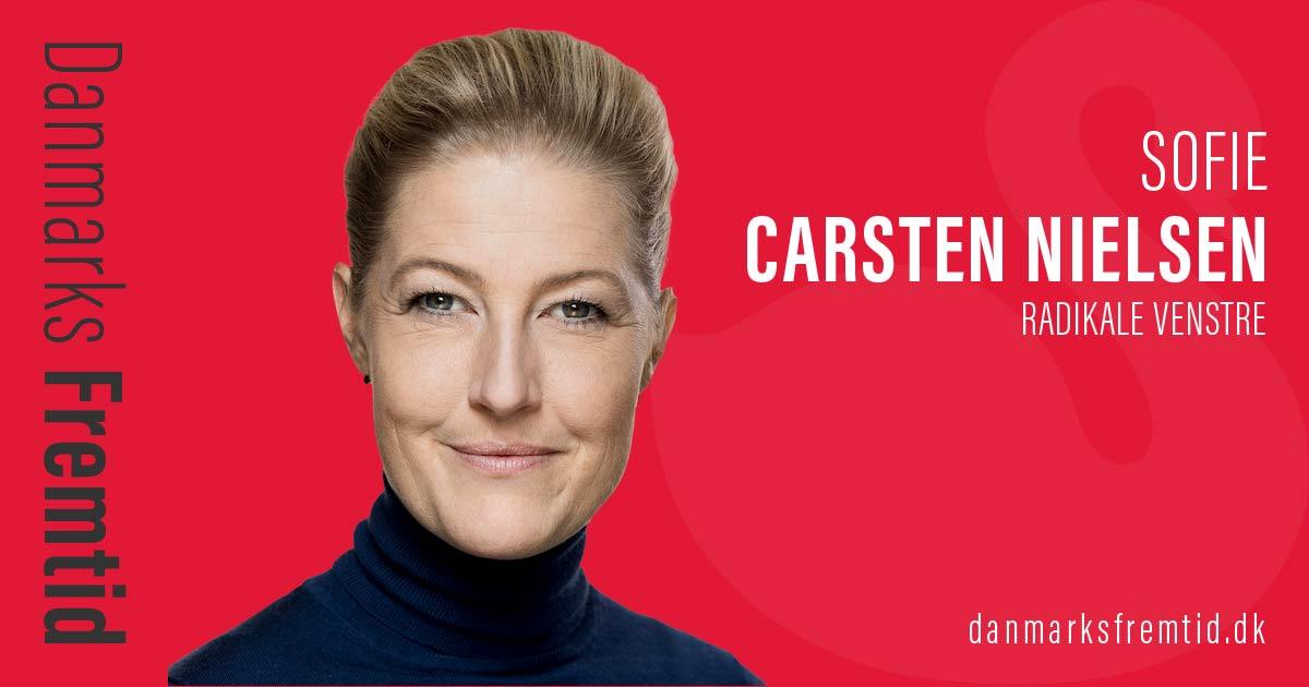 Sofie Carsten Nielsen - Radikale Venstre - Danmarks Fremtid