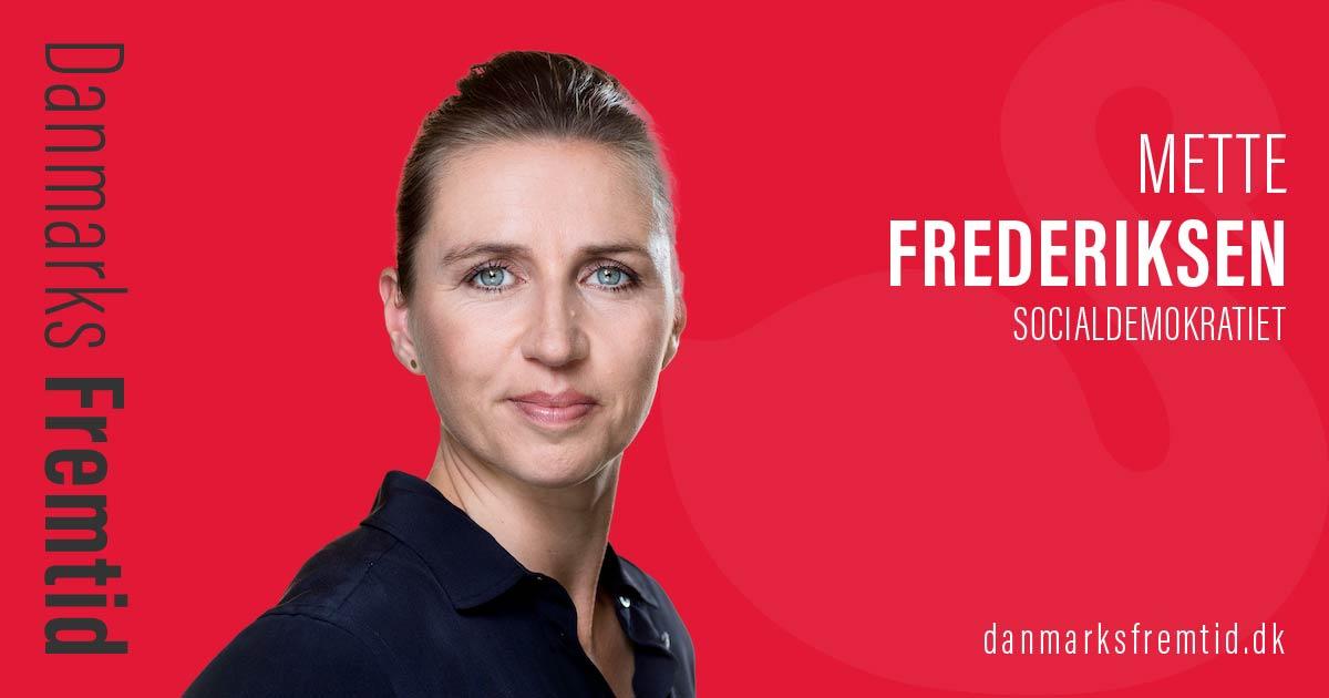 Mette Frederiksen - Socialdemokratiet - Danmarks Fremtid