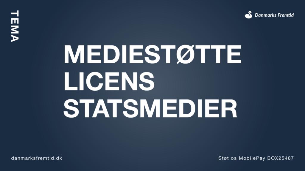 Tema Mediestøtte Licens Statsmedier - Danmarks Fremtid