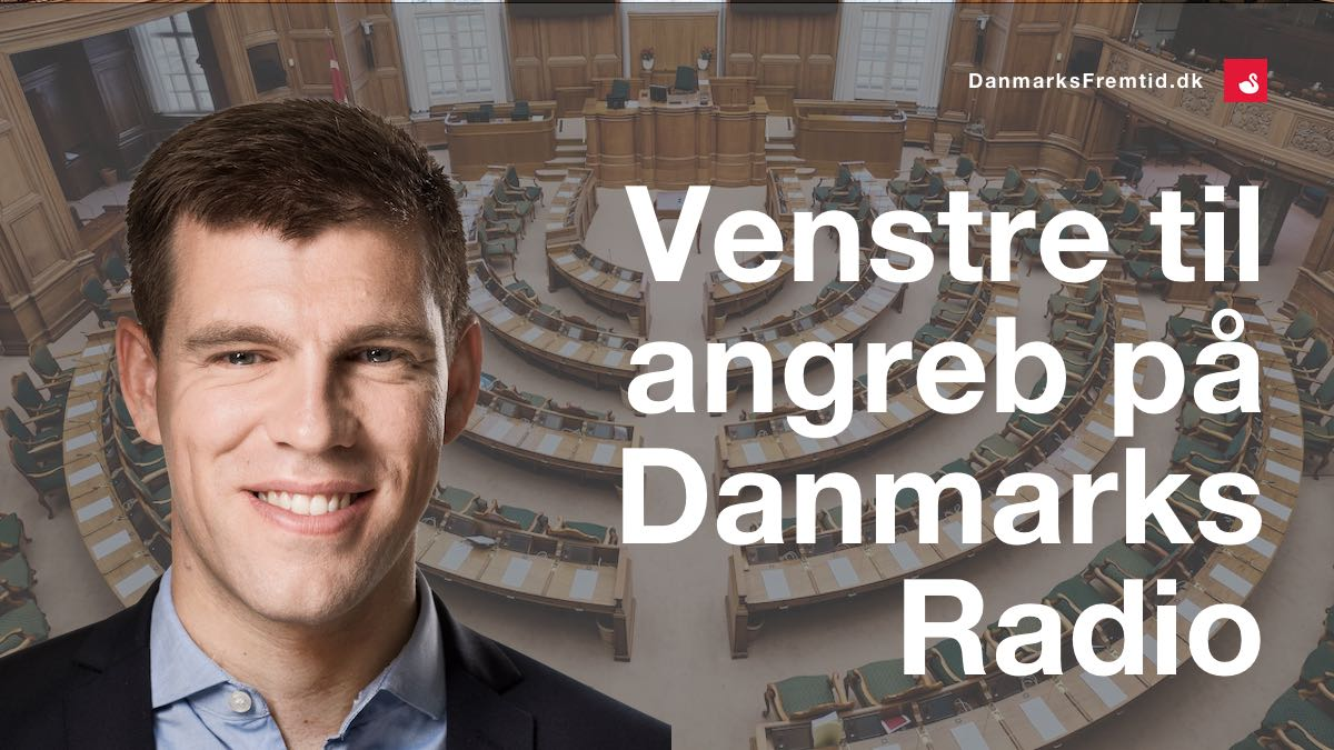 Danmarks Radio Morten Dahlin Venstre - Danmarks Fremtid
