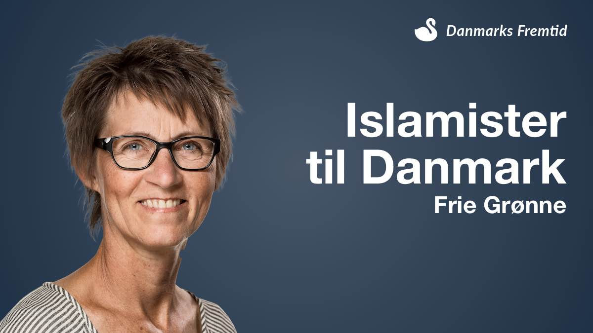 Frie Grønne Islamister Til Danmark - Danmarks Fremtid