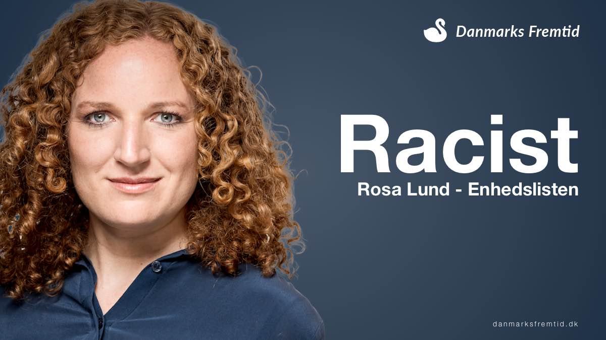 Rosa Lund fra Enhedslisten er racist