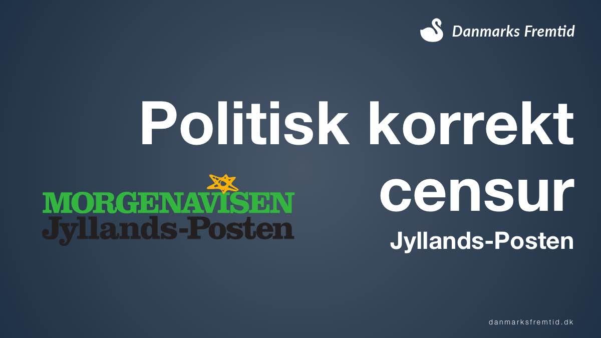 Politisk korrekt censur fra Jyllands-Posten