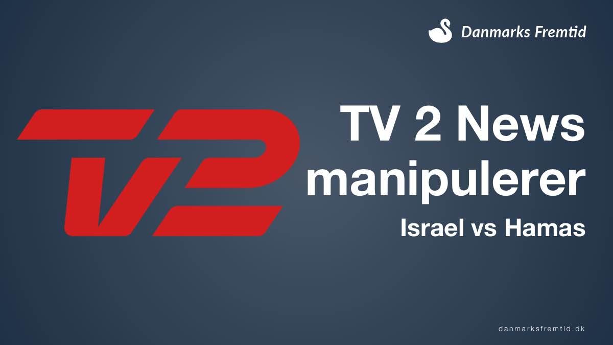 TV 2 News manipulerer i deres dækning af Israel og Hamas