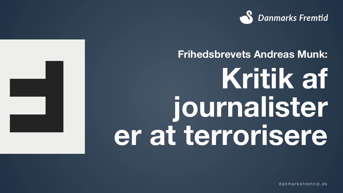 Frihedsbrevet Andreas Munk kritik er at terrorisere
