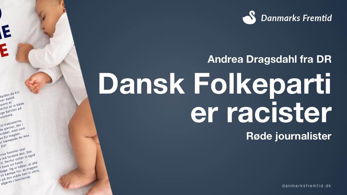 Andrea Dragsdahl fra DR - DF er racister