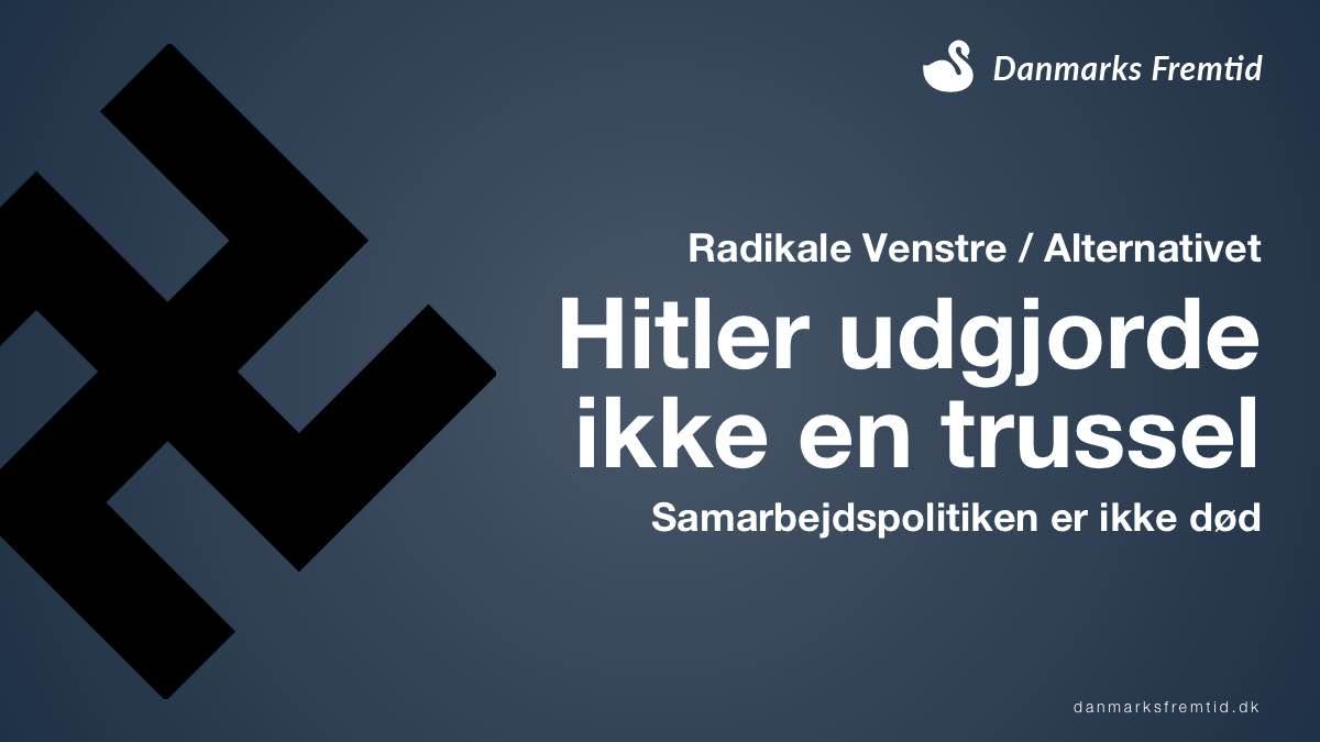 Radikale Venstre Alternativet Hitler udgør ikke en trussel