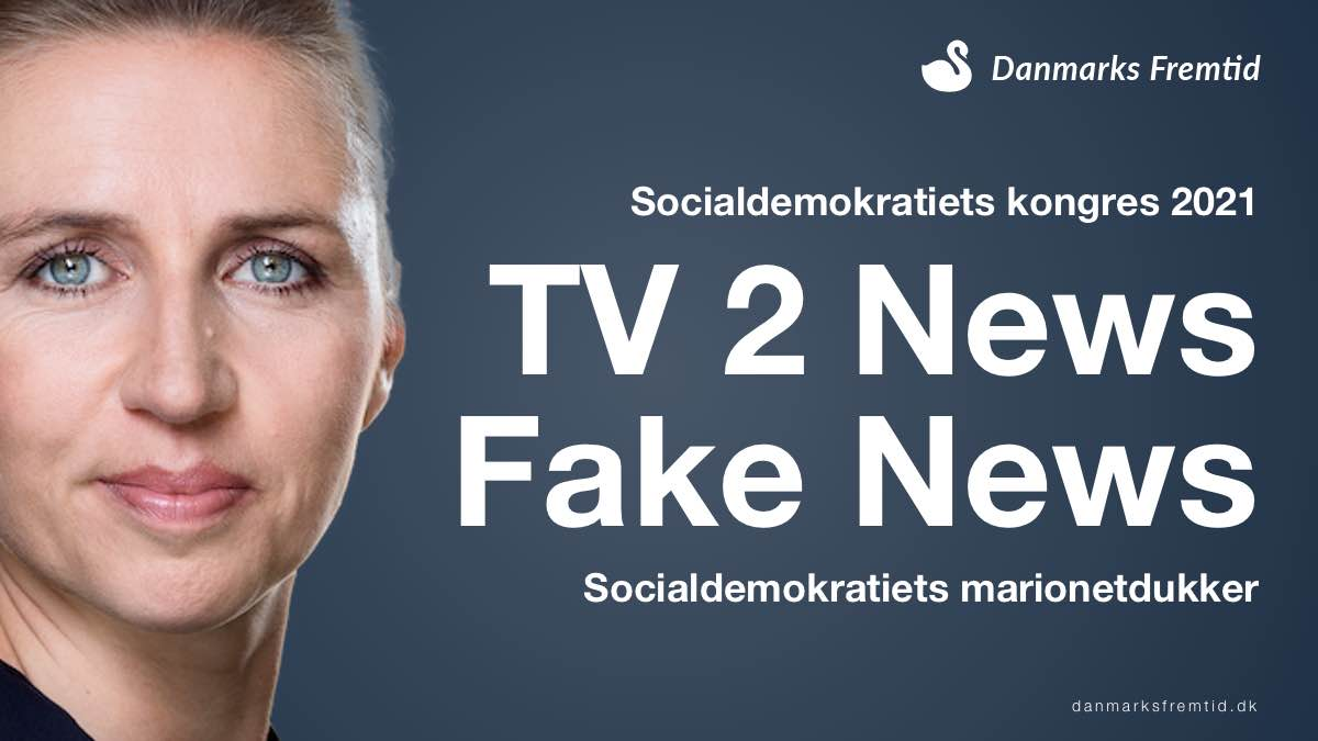 TV 2 News Fake News Socialdemokratiets kongres 2021