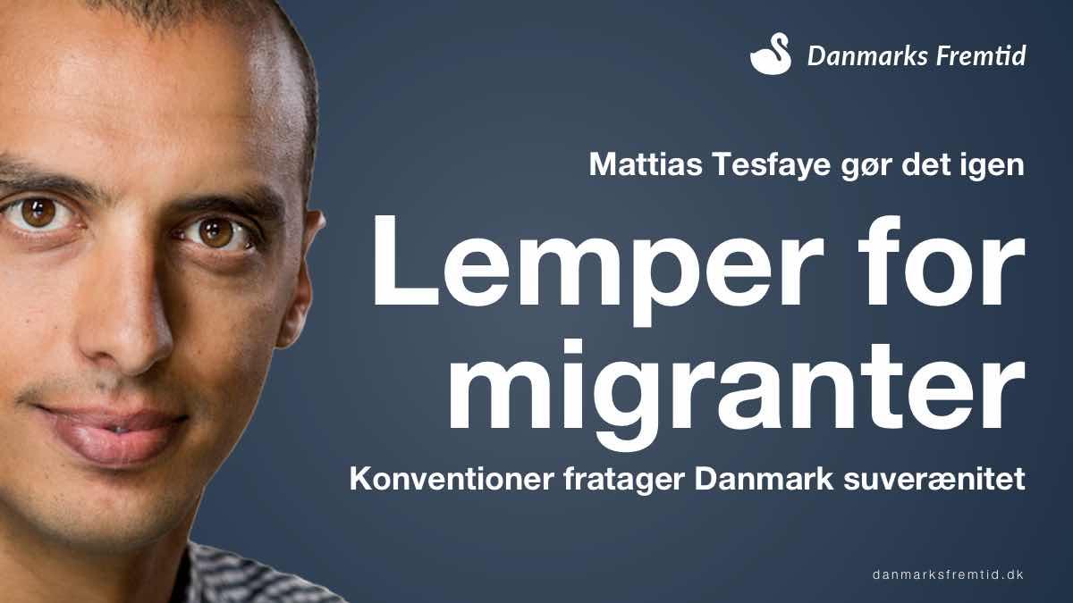 Udlændingelempelse fra Mattias Tesfaye